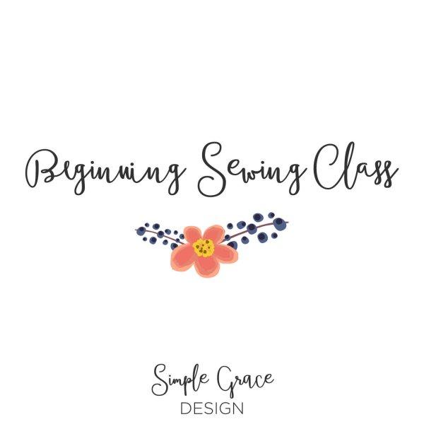 Simple Grace Design, Beginning Sewing Class