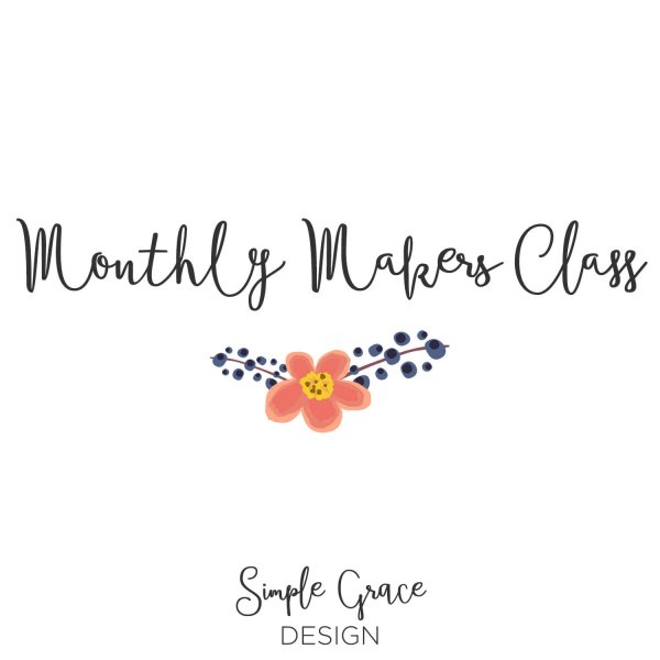 Simple Grace Design, Monthly Makers Class